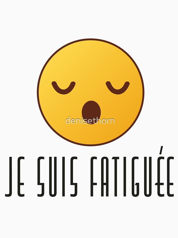 Je Suis Fatiguée - Feminine by denisethorn