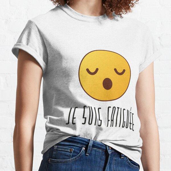 Je Suis Fatiguée - Feminine Classic T-Shirt