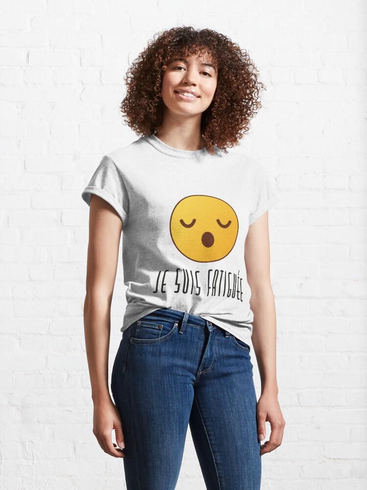 Alternate view of Je Suis Fatiguée - Feminine Classic T-Shirt