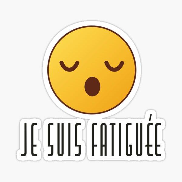Je Suis Fatiguée - Feminine Sticker