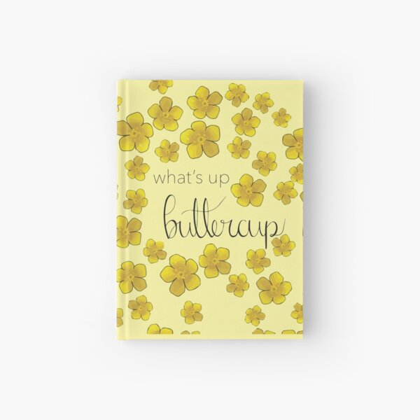 What's Up, Buttercup? Hardcover Journal