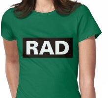 Rad: As In This T-Shirt Is Rad Womens Fitted T-Shirt