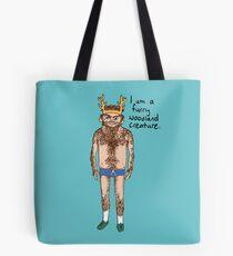 Hairy Man - I am a furry woodland creature. Tote Bag
