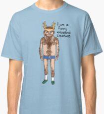 Hairy Man - I am a furry woodland creature. Classic T-Shirt