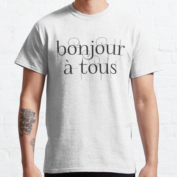 Bonjour À Tous (Hello Everyone) in Black Classic T-Shirt