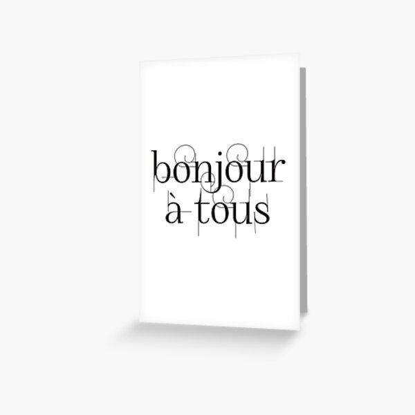 Bonjour À Tous (Hello Everyone) in Black Greeting Card