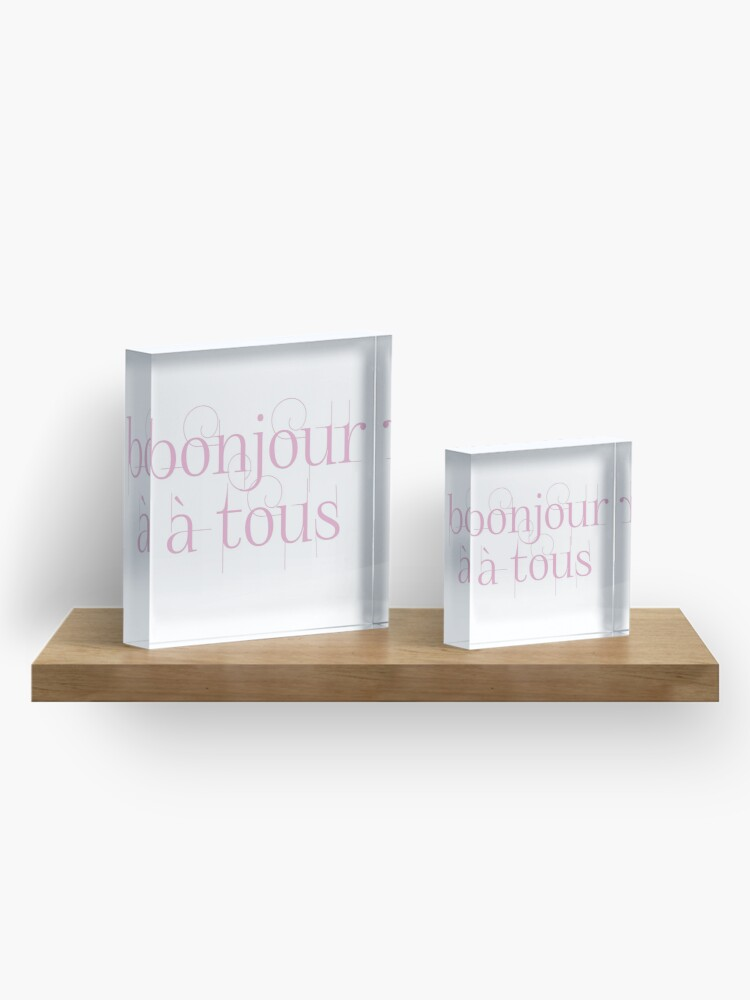 Alternate view of Bonjour À Tous (Hello Everyone) in Pink Acrylic Block