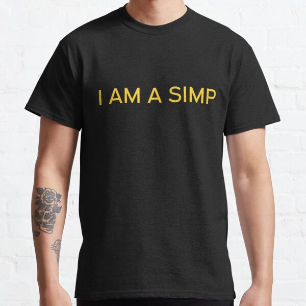 I Am A Simp Classic T-Shirt
