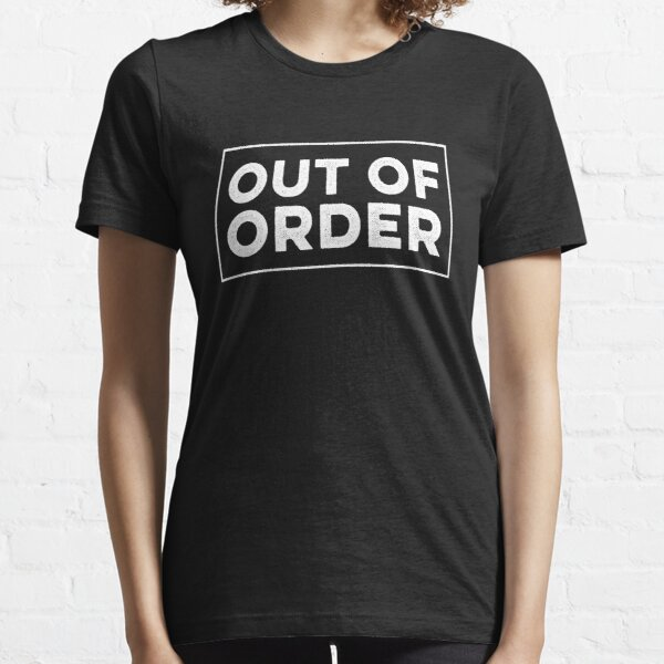 Funny Parents Out Of Order Sarcasm Sarcastic Humor Essential T-Shirt