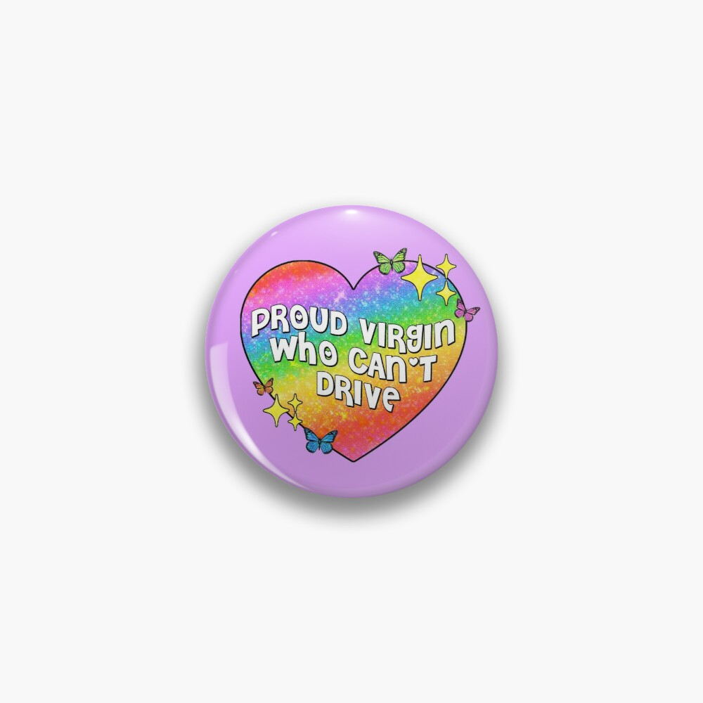 proud virgin who can't drive Pin