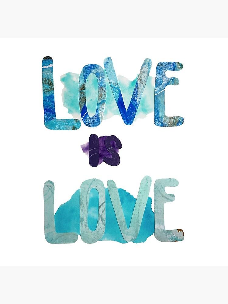 Love Is Love (Blue Design) by mbukowski