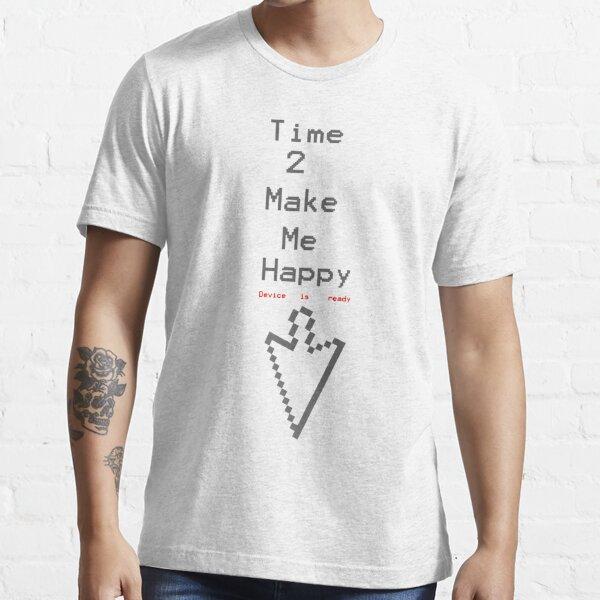 Time 2 make me happy Essential T-Shirt