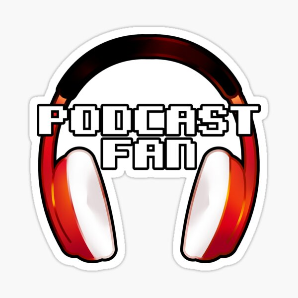 Podcast Fan - Headphones Sticker