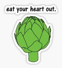 eat your heart out. (artichoke) Sticker