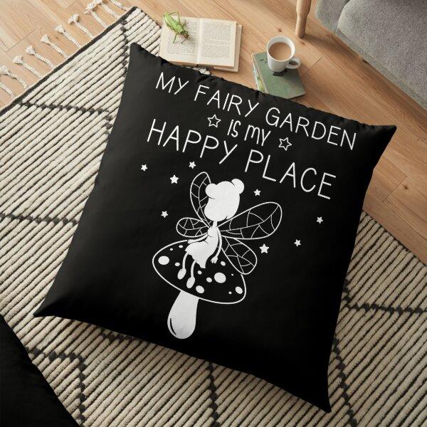My Fairy Garden Is My Happy Place Funny Miniature Gardener design Floor Pillow