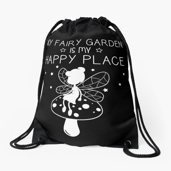 My Fairy Garden Is My Happy Place Funny Miniature Gardener design Drawstring Bag