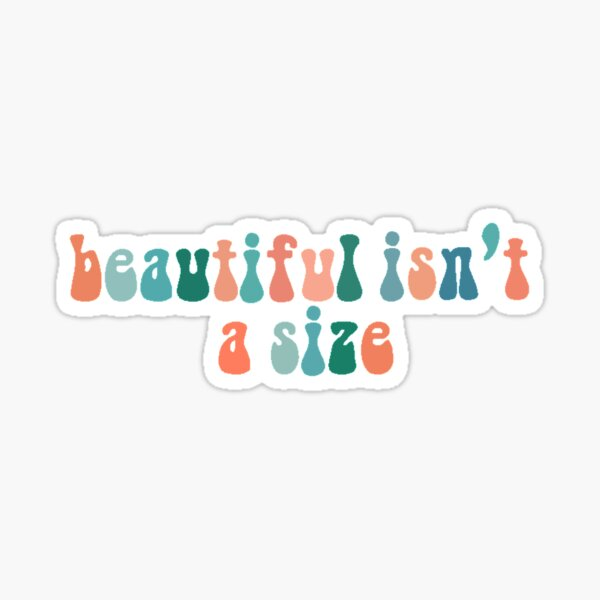 Beautiful Isn't a Size Blue Orange Sticker Sticker