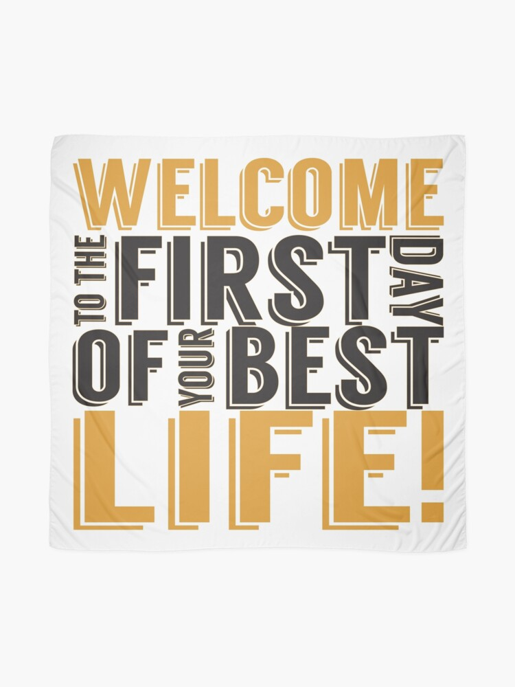 Alternate view of Welcome to the First Day of Your Best Life Scarf