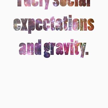I defy Social Expectations and Gravity by cuteincarnate