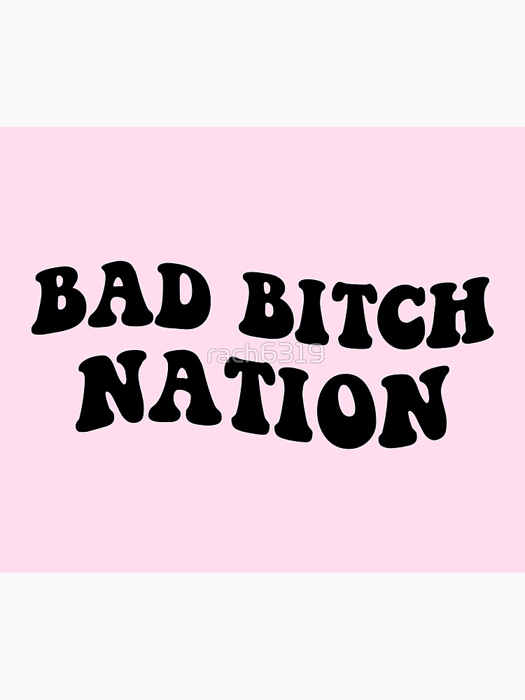 Bad Bitch Nation by rach6319
