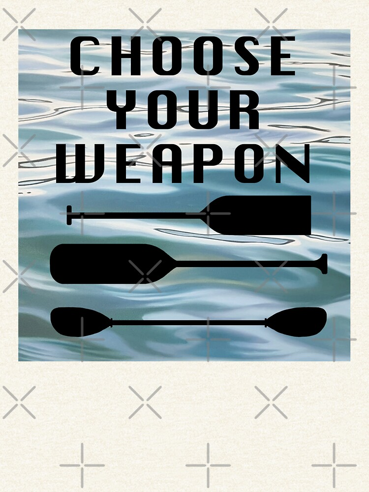 Choose Your Weapon - Paddler's Dilemma by EmilyBickell