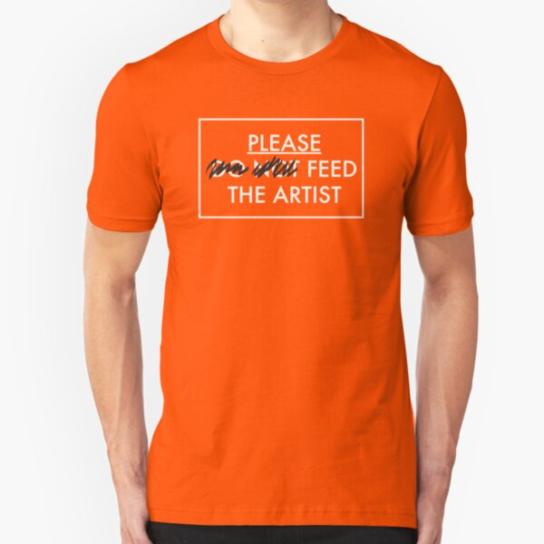 Please Feed the Artist Slim Fit T-Shirt