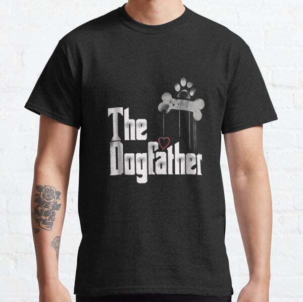 The Dogfather Dad Dog, Funny Father's Day   Classic T-Shirt