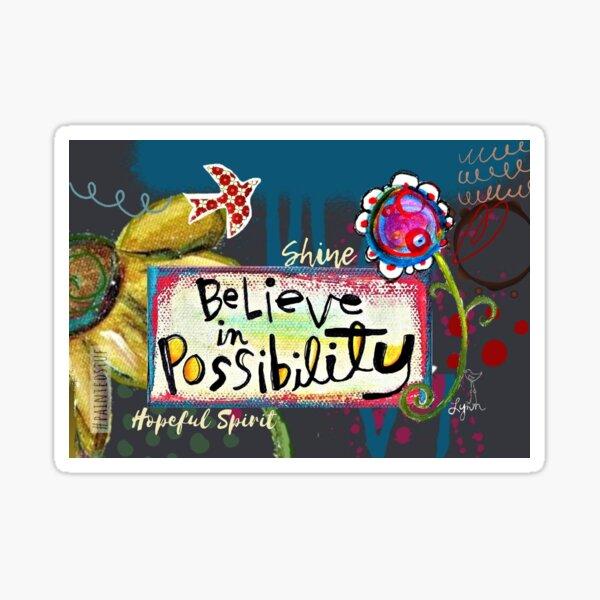 Believe in Possibility Sticker
