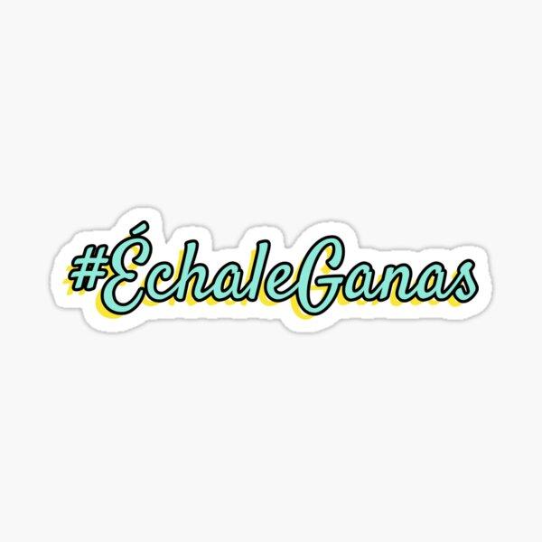 Echale Ganas Hashtag, Spanish Phrase Sticker