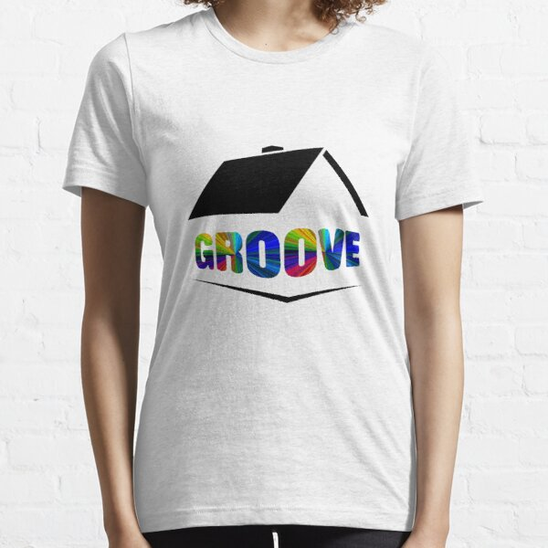 Groove Is In The House Essential T-Shirt