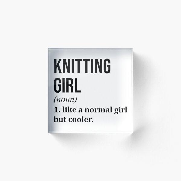 Knitting Girl Funny Saying Acrylic Block