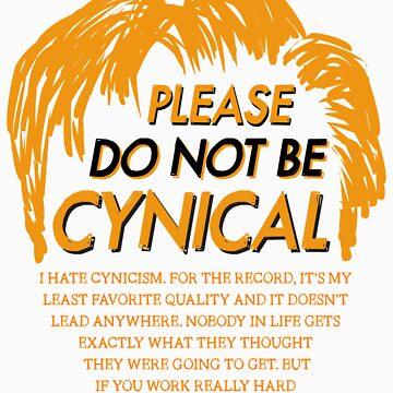 Please Do Not Be Cynical by oskardahlbom