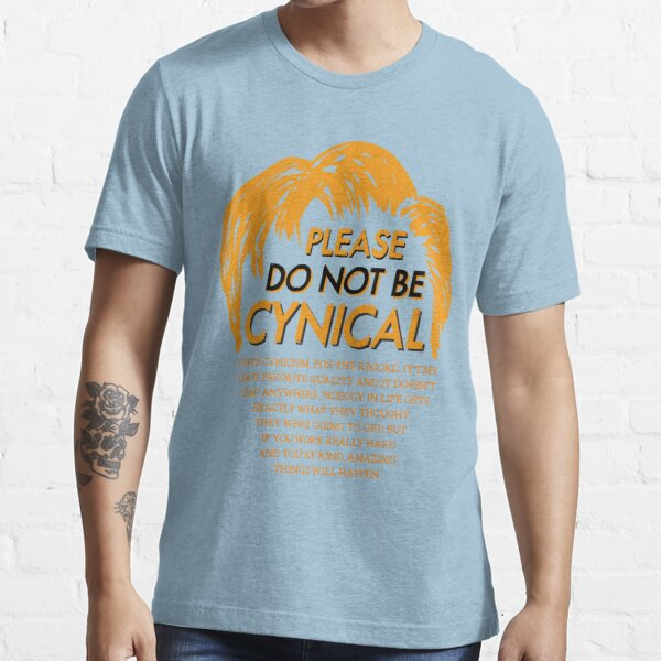 Please Do Not Be Cynical Essential T-Shirt