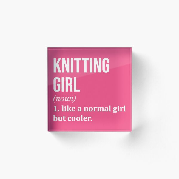 Knitting Girl Funny Saying for Women Acrylic Block