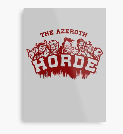 Team Horde  Metal Print
