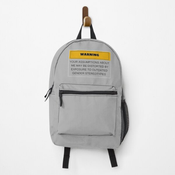 WARNING: YOUR ASSUMPTIONS ABOUT ME MAY BE DISTORTED BY EXPOSURE TO OUTDATED GENDER STEREOTYPES - FUNNY  Backpack