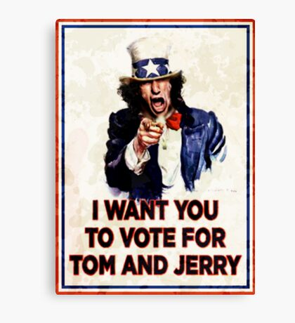 I Want You To Vote For Tom And Jerry (distressed) Canvas Print