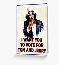 I Want You To Vote For Tom And Jerry (distressed) Greeting Card