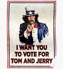 I Want You To Vote For Tom And Jerry (distressed) Poster