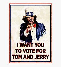 I Want You To Vote For Tom And Jerry (distressed) Photographic Print