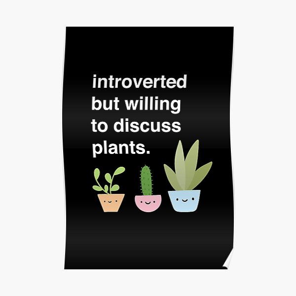 Funny Plant Lover Design For Introverts Poster