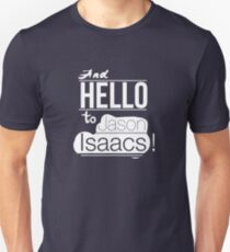 And hello to Jason Isaacs Unisex T-Shirt
