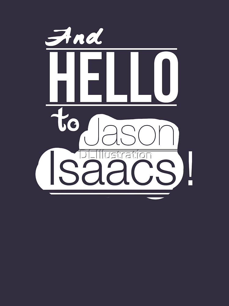 And hello to Jason Isaacs | Unisex T-Shirt