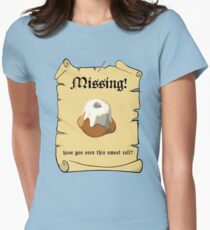 Where is my sweet roll? Womens Fitted T-Shirt