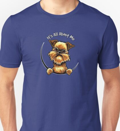 Brussels Griffon :: Its All About Me T-Shirt