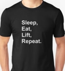 Sleep, eat, lift, repeat. T-Shirt