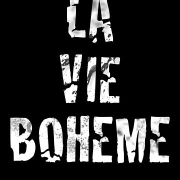 La Vie Boheme - Rent - White Typography design by Hrern1313