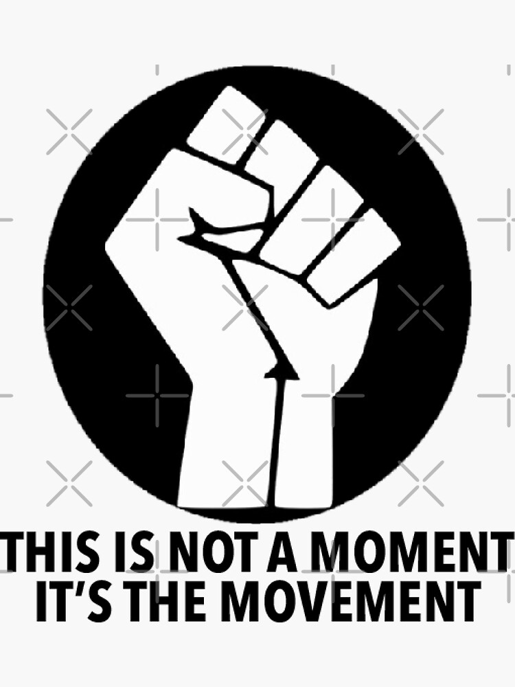 This is not a moment it's the MOVEMENT. by megjos