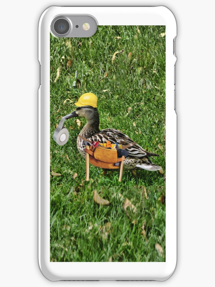 I CAN FIX ANYTHING..WHERE'S THE DUCK TAPE (DUCK IPHONE CASE) by ✿✿ Bonita ✿✿ ђєℓℓσ
