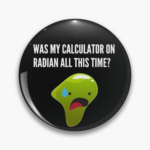 Calculator on radian, College Humor Pin